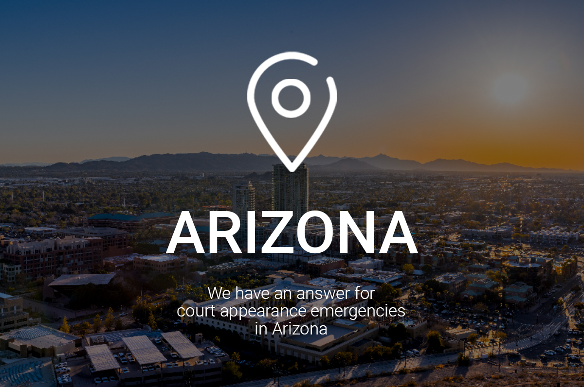 We Have an Answer for Court Appearance Emergencies in Phoenix