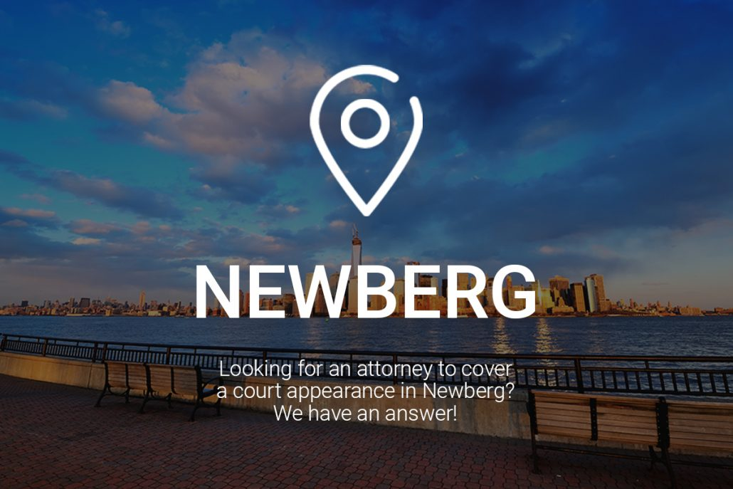 Looking for an Attorney to Cover a Court Appearance in Newberg? We Have an Answer!