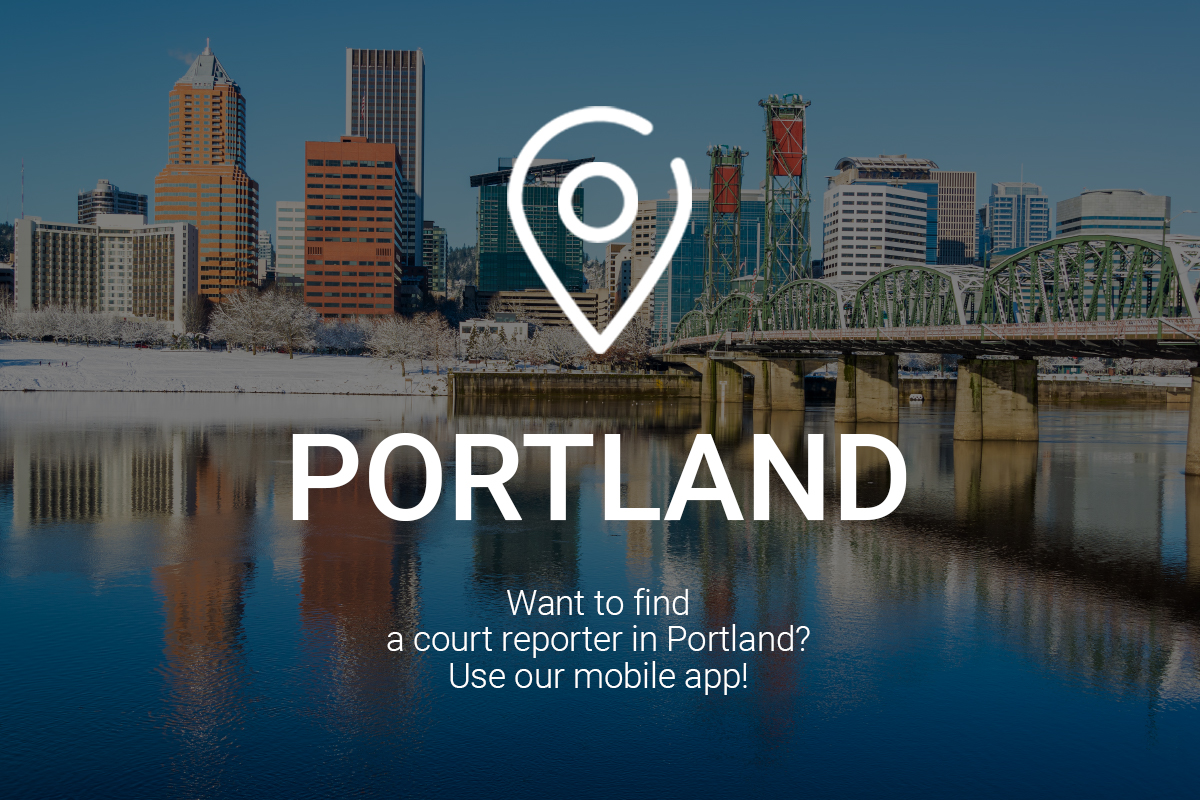 Want to Find a Court Reporter in Portland? Use Our Mobile App!