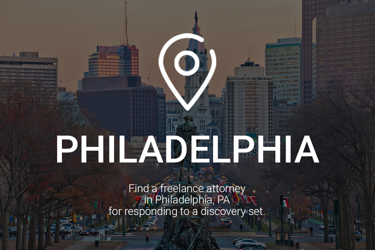 Find a Freelance Attorney in Philadelphia for Responding to a Discovery Set
