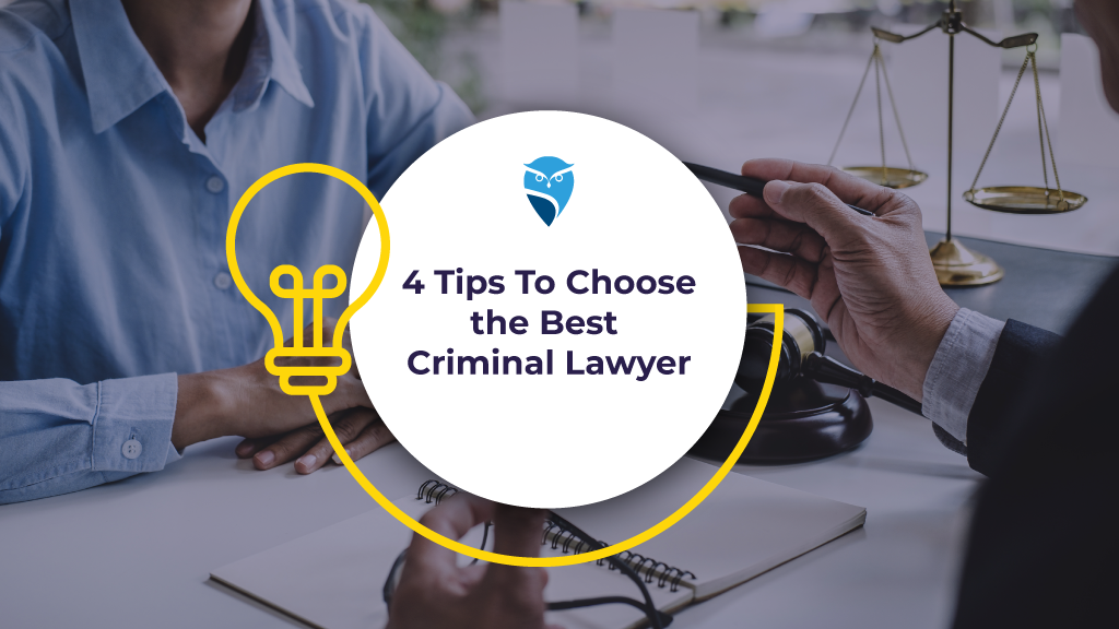 4 Tips to Choose the Best Criminal Lawyer