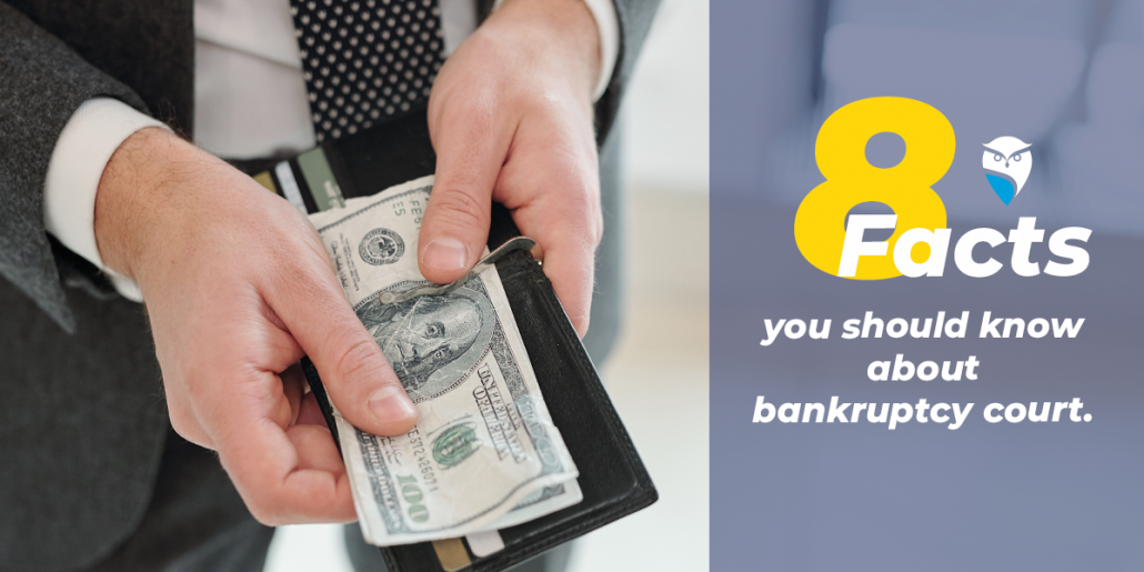 8 Facts You Should Know About Bankruptcy Court