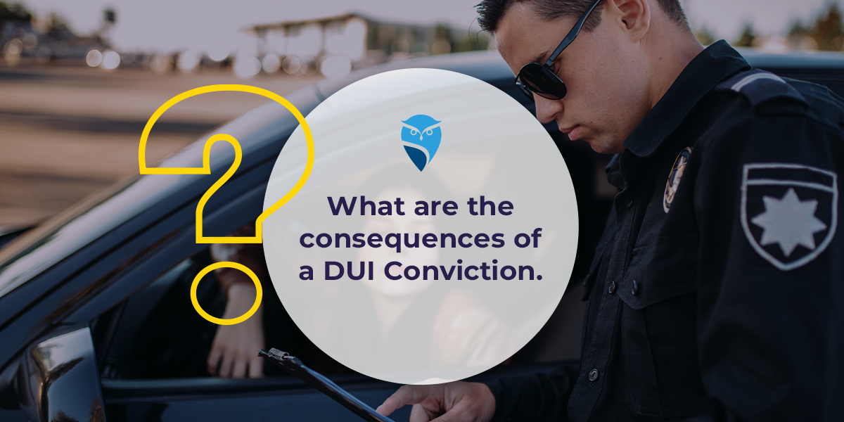 What Are the Consequences of a DUI Conviction?