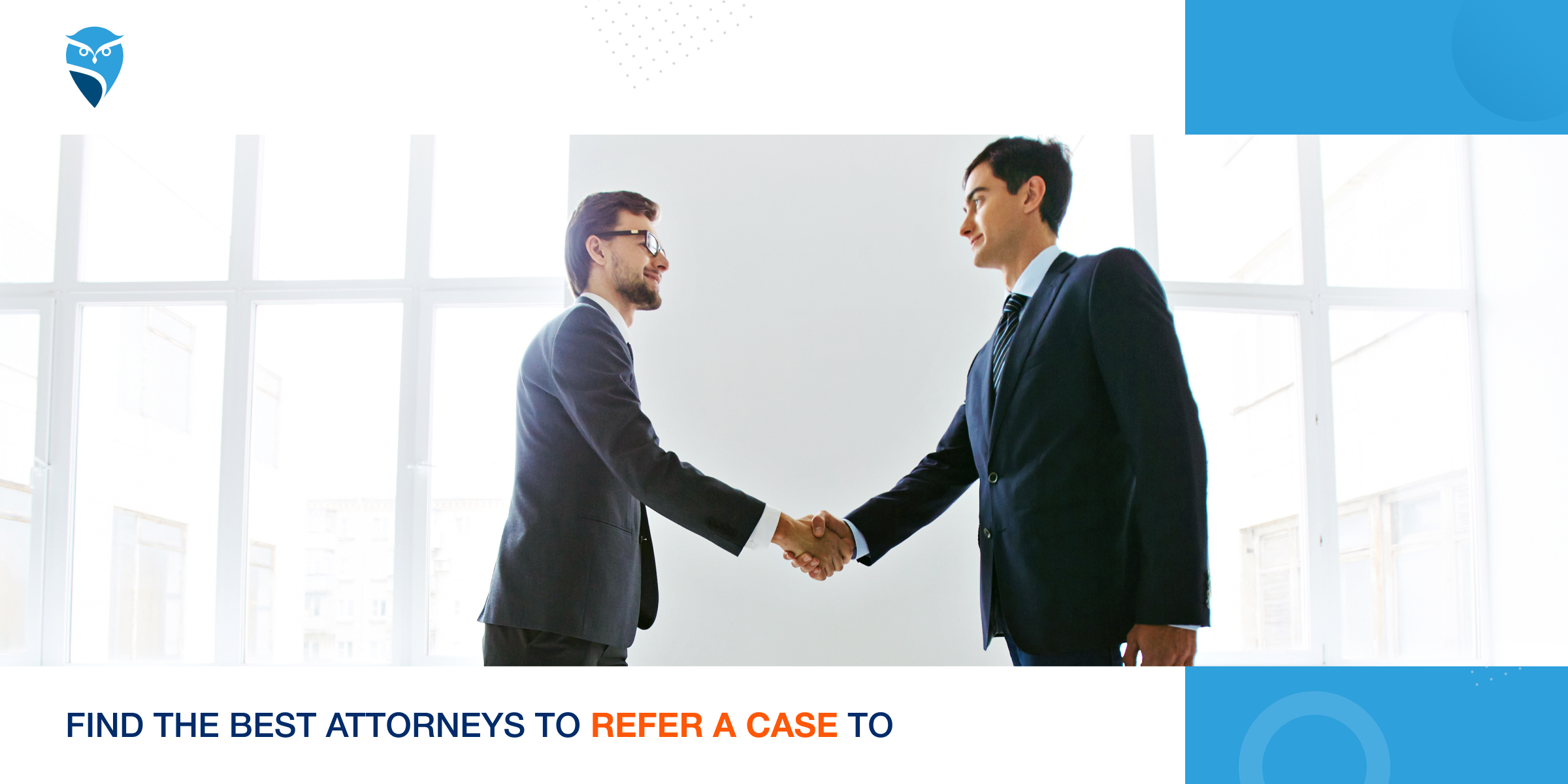 Find the Best Attorneys to Refer a Case To