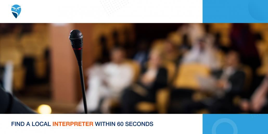 Find a Local Interpreter within 60 Seconds