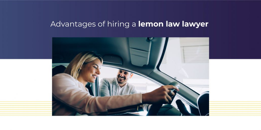 Advantages of Hiring a Lemon Law Lawyer