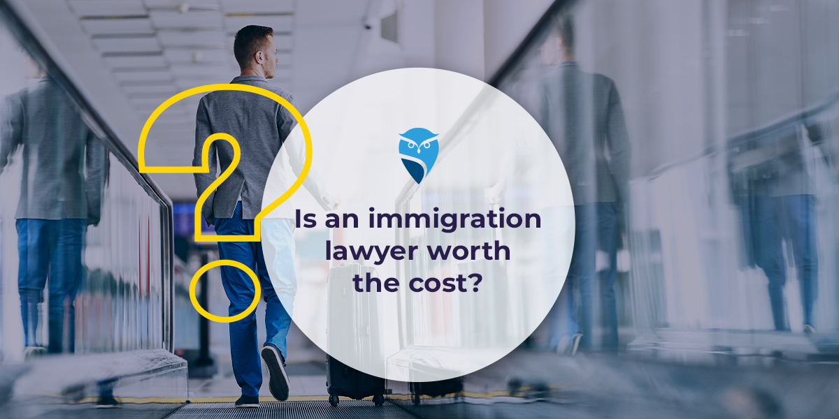 Is an Immigration Lawyer Worth the Cost?