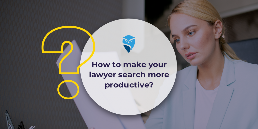 How to Make Your Lawyer Search More Productive?
