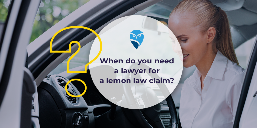 When Do You Need a Lawyer for a Lemon Law Claim?